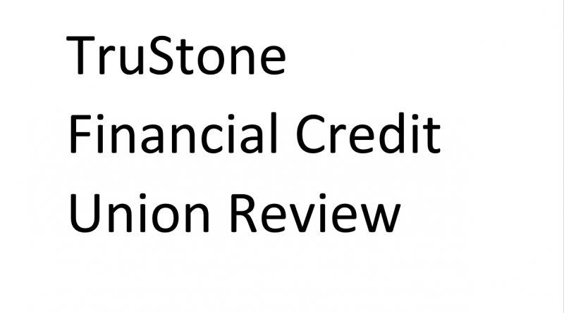 TruStone Financial Credit Union Review
