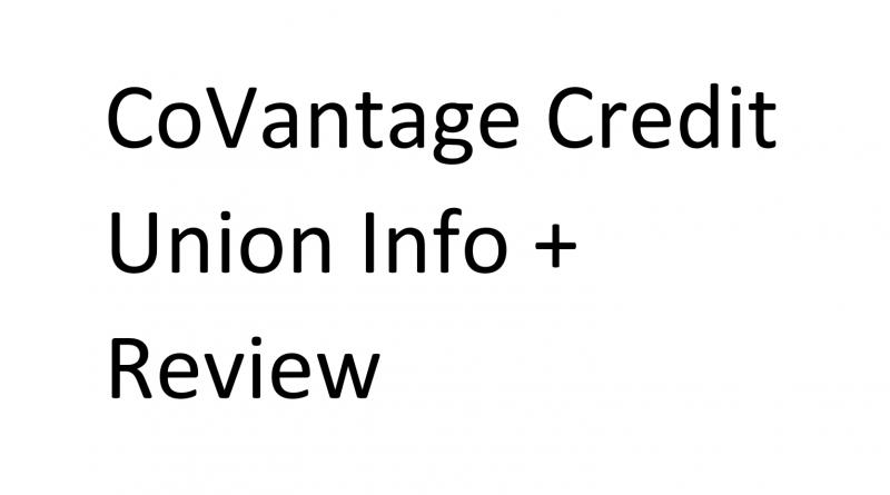 CoVantage Credit Union Info + Review